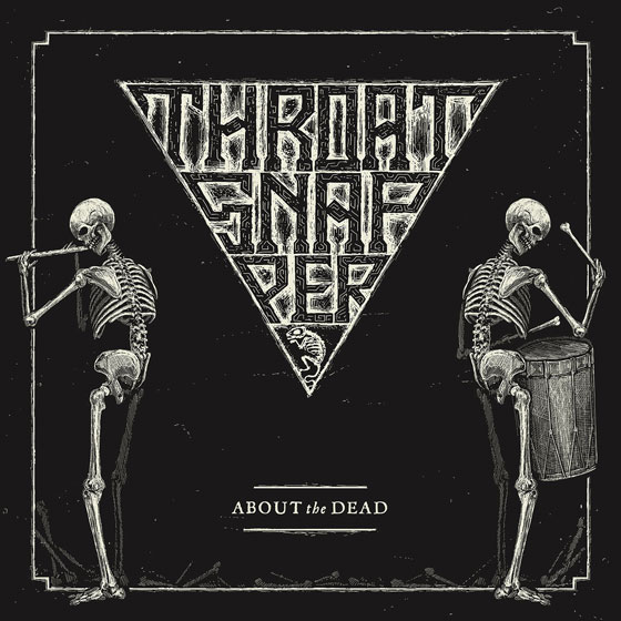 Throatsnapper 'About The Dead'