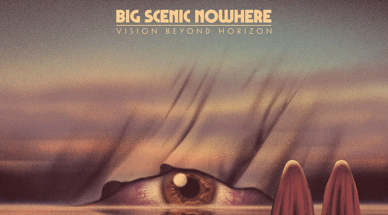 Big Scenic Nowhere 'Vision Beyond Horizon'