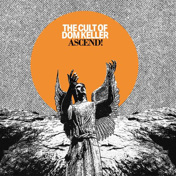 The Cult of Dom Keller 'Ascend!'