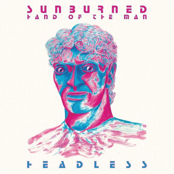 Sunburned Hand Of The Man 'Headless'