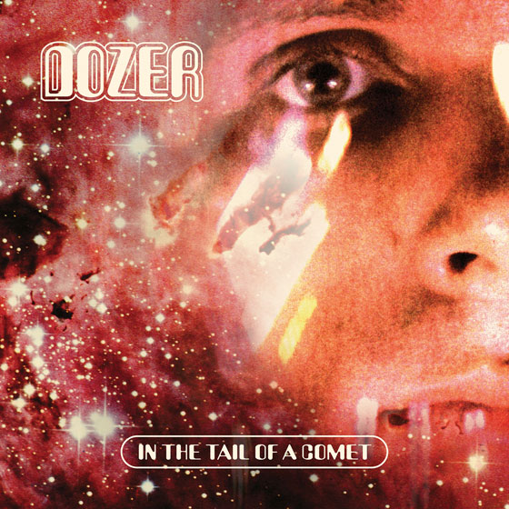 Dozer 'In The Tail Of A Comet'