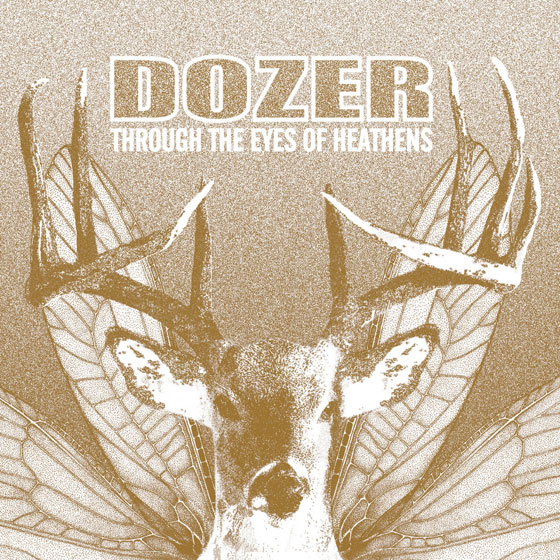 Dozer 'Through The Eyes Of Heathens'