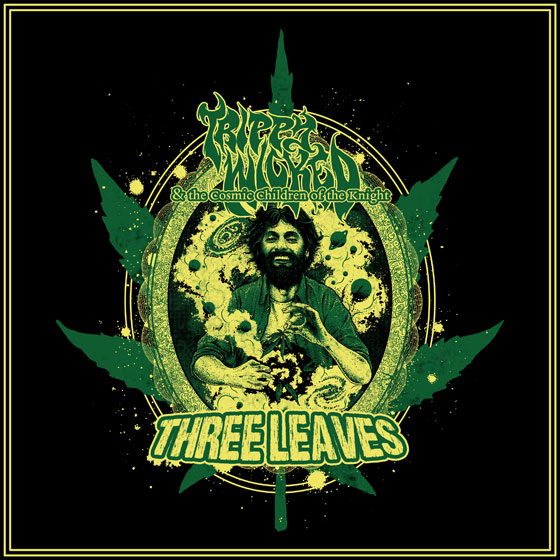 Trippy Wicked & The Cosmic Children Of The Knight 'Three Leaves'