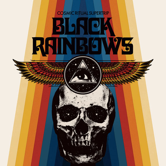 Black Rainbows 'Cosmic Ritual Supertrip'