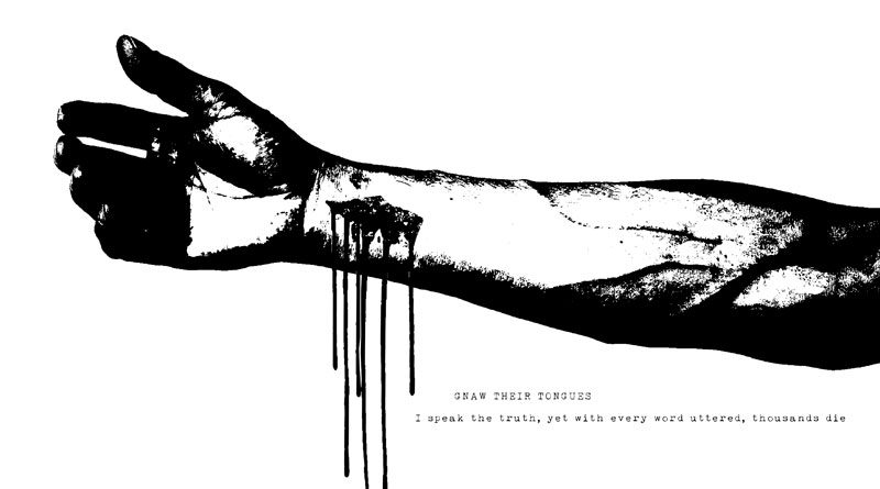 Gnaw Their Tongues 'I Speak The Truth, Yet With Every Word Uttered, Thousands Die'