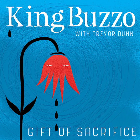 King Buzzo With Trevor Dunn 'Gift Of Sacrifice'