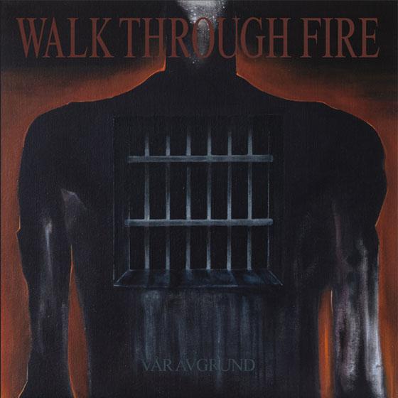 Walk Through Fire 'Vår Avgrund'