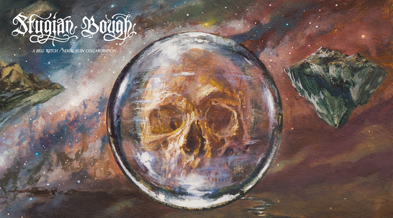 Review: Bell Witch And Aerial Ruin 'Stygian Bough Volume I'