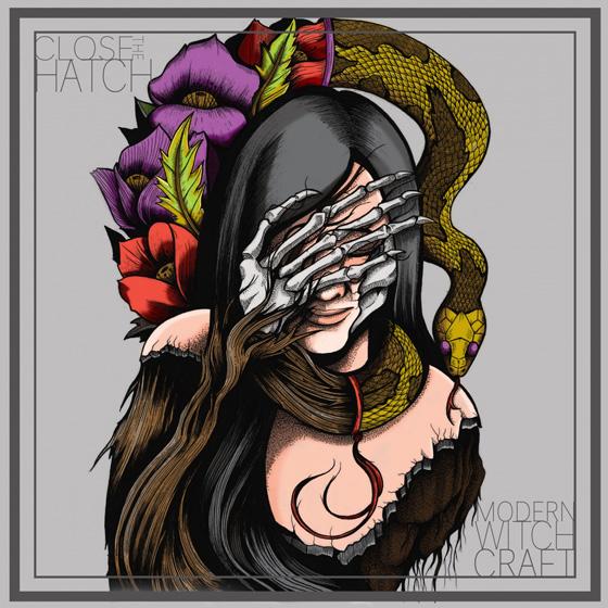 Close The Hatch 'Modern Witchcraft'