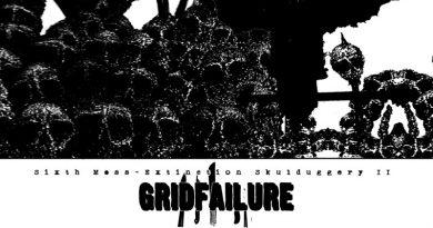 Gridfailure 'Sixth Mass-Extinction Skulduggery II'