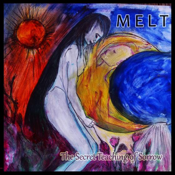 Melt 'The Secret Teaching Of Sorrow'