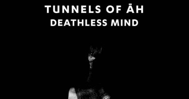 Tunnels Of Āh 'Deathless Mind'
