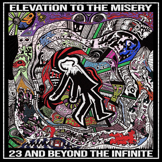 23 And Beyond The Infinite 'Elevation To The Misery'