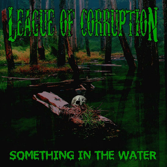 League Of Corruption 'Something In The Water'