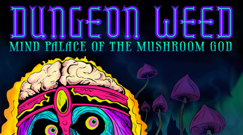 Dungeon Weed 'Mind Palace Of The Mushroom God'