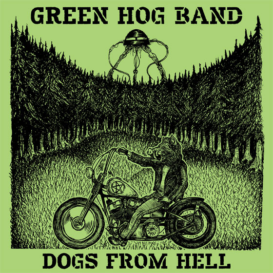 Green Hog Band 'Dogs From Hell'