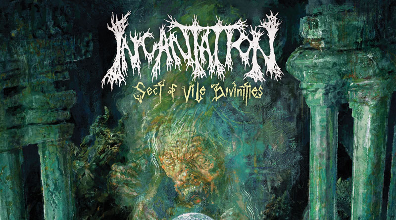 Incantation 'Sect Of Vile Divinities'