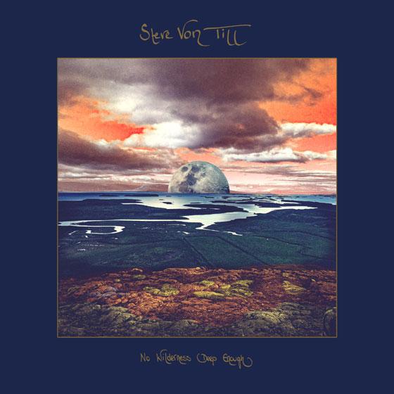 Steve Von Till 'No Wilderness Deep Enough'