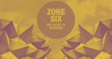 Zone Six 'Any Noise Is Intended'