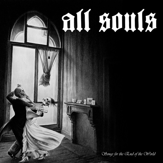 All Souls 'Songs For The End Of The World'