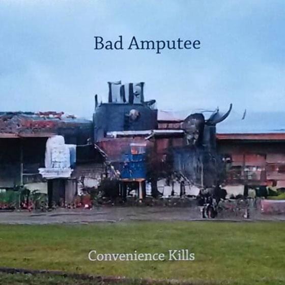 Bad Amputee 'Convenience Kills'