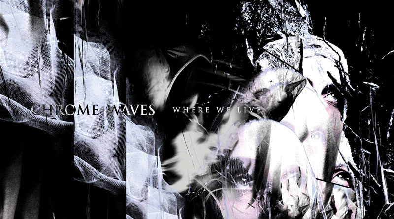 Chrome Waves 'Where We Live'