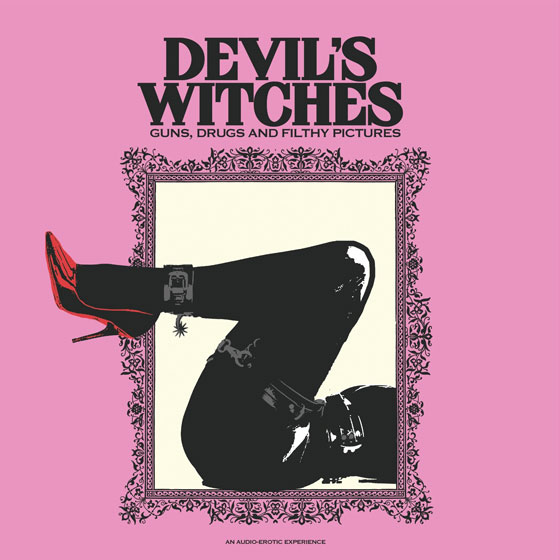 Devil's Witches 'Guns, Drugs And Filthy Pictures'