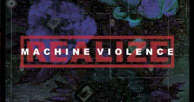 Realize 'Machine Violence'