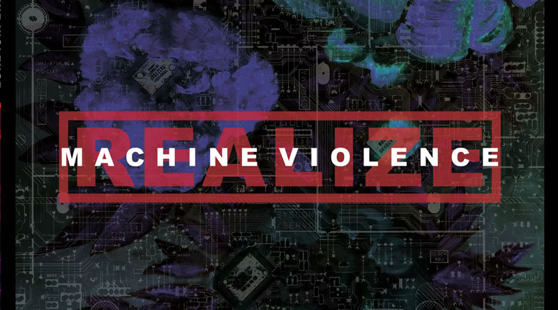 Realize 'Machine Violence'