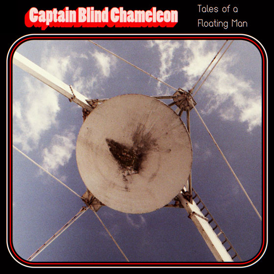 Captain Blind Chameleon 'Tales Of A Floating Man'