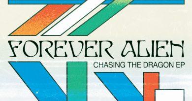 Forever Alien 'Chasing The Dragon' EP