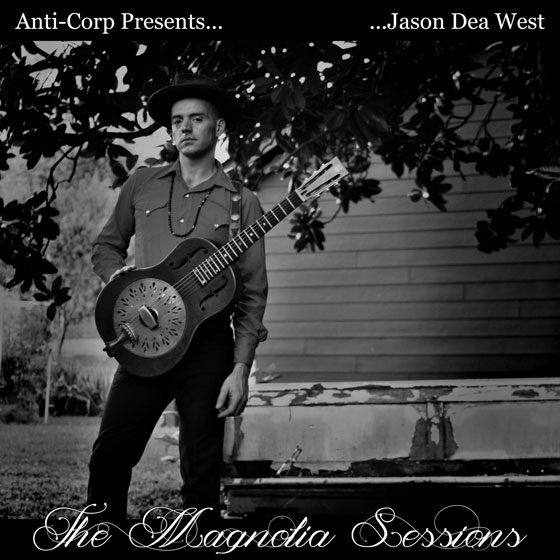 Jason Dea West 'The Magnolia Sessions'