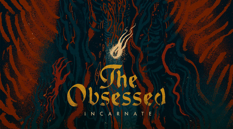 The Obsessed 'Incarnate'