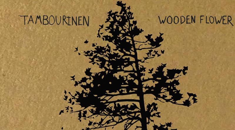 Review: Tambourinen 'Wooden Flower'