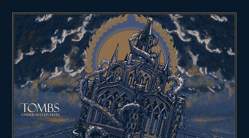 Review: Tombs 'Under Sullen Skies'