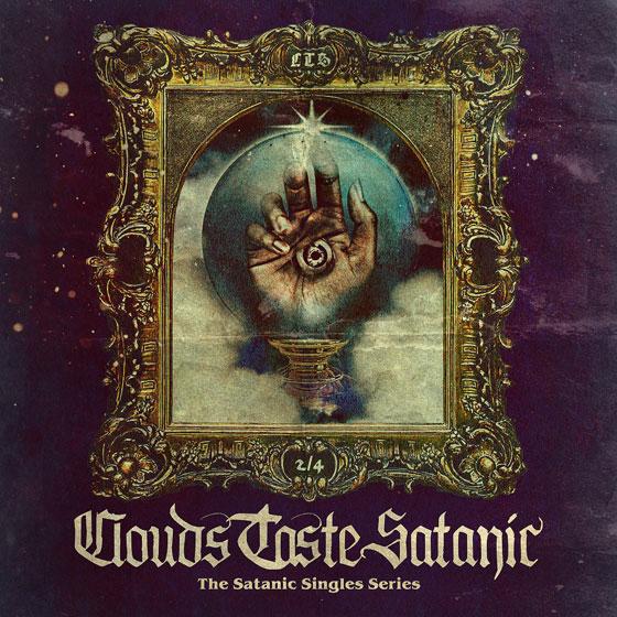 Clouds Taste Satanic 'The Satanic Singles Series Vol 2'