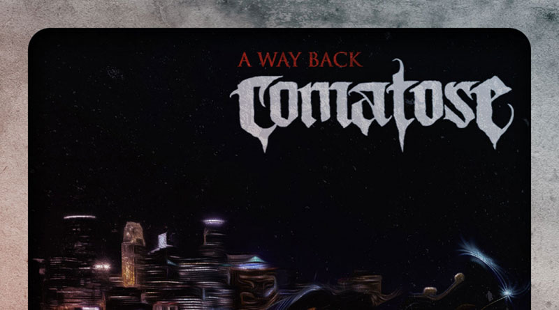 Comatose 'A Way Back'