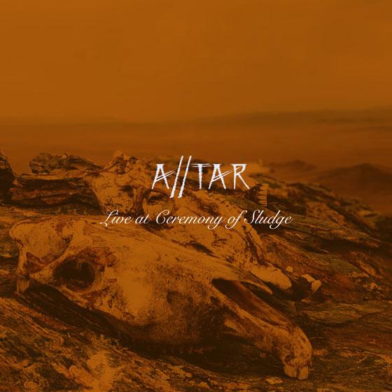 Alltar 'Live At Ceremony Of Sludge'