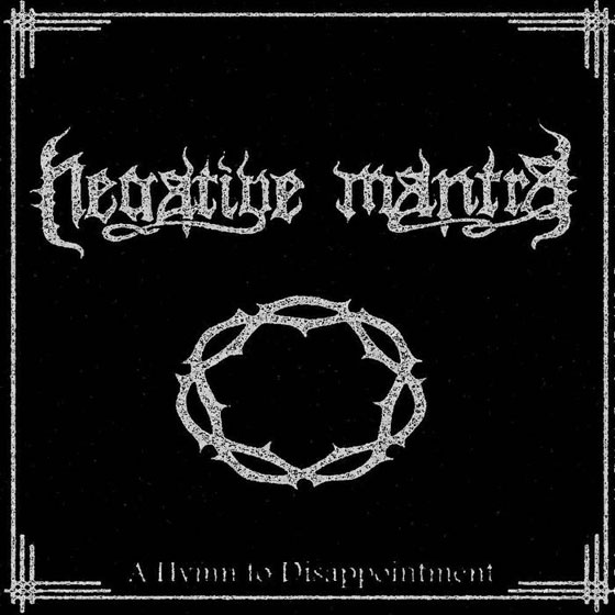Negative Mantra 'A Hymn To Disappointment'
