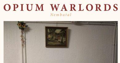Opium Warlords 'Nembutal'