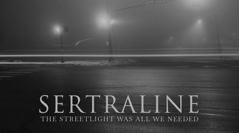 Sertraline 'The Streetlight Was All We Needed'
