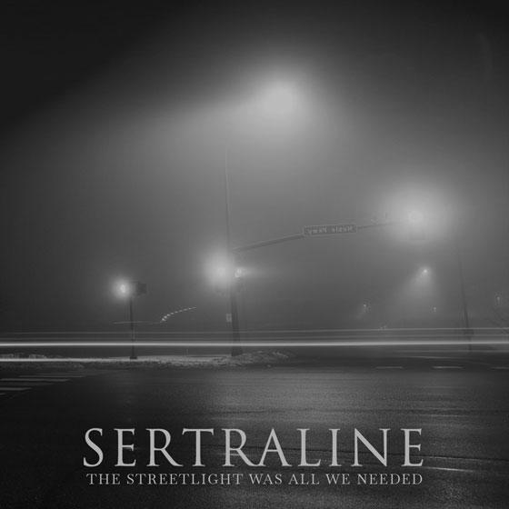 Sertraline 'The Streetlight Was All We Needed'
