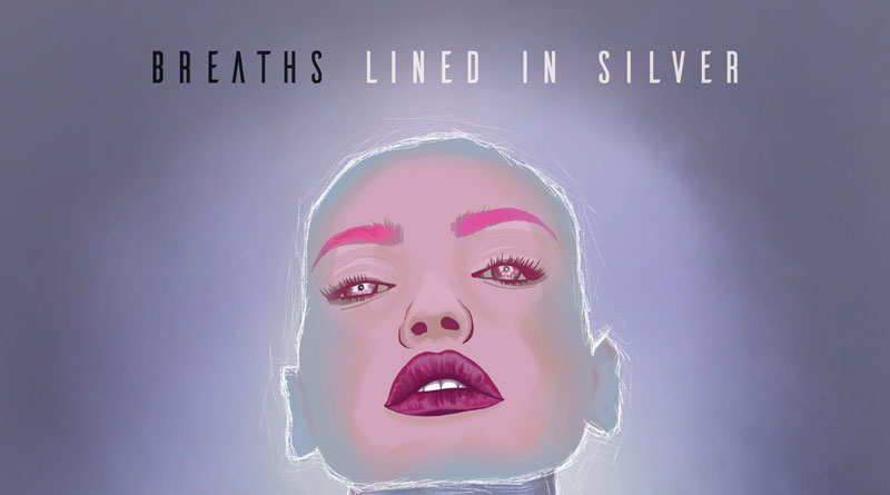 Breaths 'Lined In Silver'