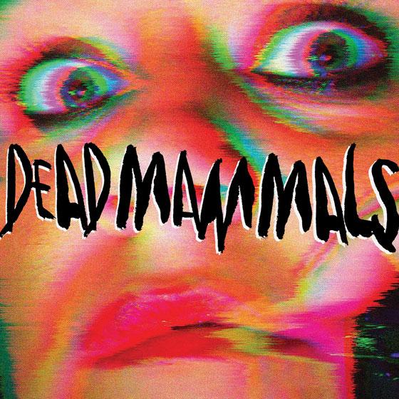 Dead Mammals 'Dead Mammals'