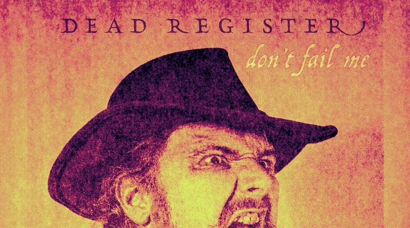 Dead Register 'Don't Fail Me'