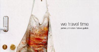 James Johnson / Steve Gullick 'We Travel Time'