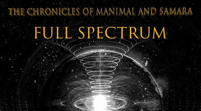 The Chronicles Of Manimal And Samara 'Full Spectrum'
