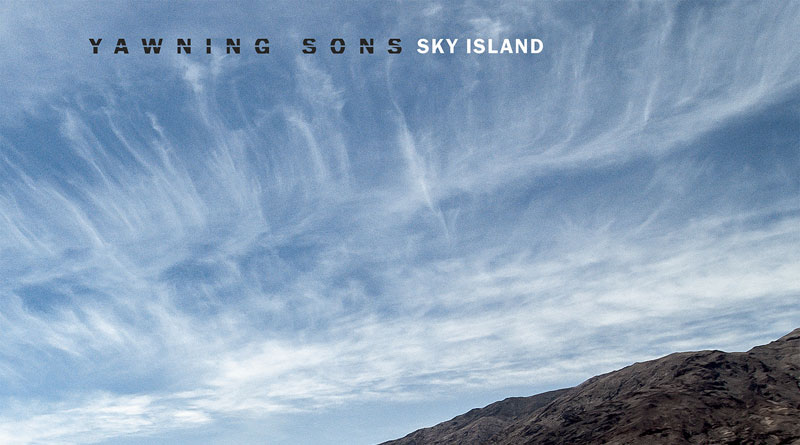 Yawning Sons 'Sky Island'