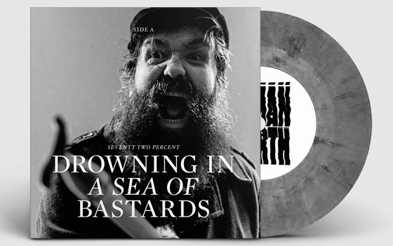 72% 'Drowning In A Sea Of Bastards' vinyl