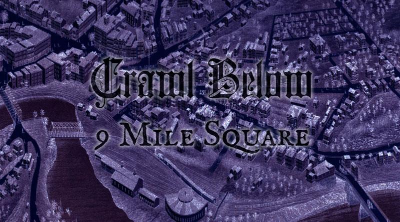 Crawl Below '9 Mile Square'